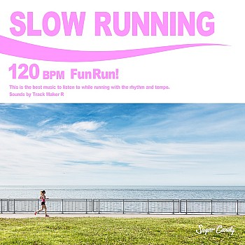 SLOW RUNNING 120 BPM -Fun Run!-